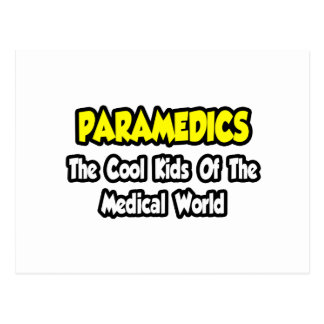 Paramedics...Cool Kids of Medical World Postcard