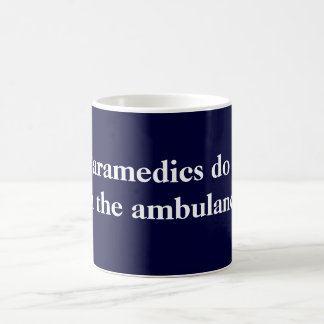 Paramedics do it coffee mug
