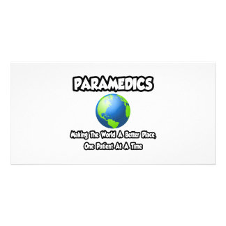 Paramedics...Making the World a Better Place Photo Card