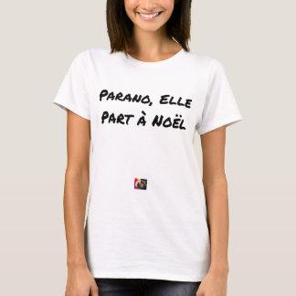 PARANOIAC, IT LEAVES TO CHRISTMAS - Word games T-Shirt