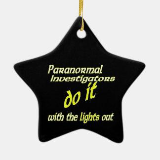 Paranormal Investigators Do It Ceramic Ornament