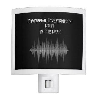 Paranormal Investigators Do It In The Dark Light Nite Lights