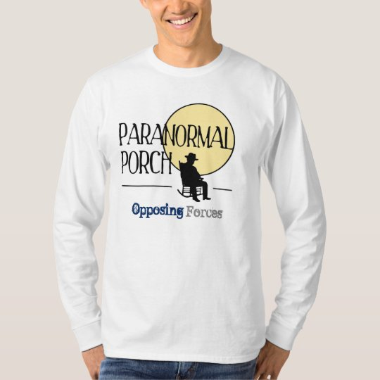 Paranormal Porch: Opposing Forces T-Shirt