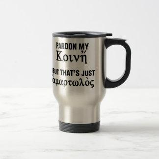 Pardon my Koine But That s Just Sinful Mug
