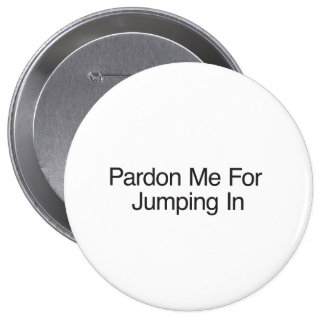 Pardonnez-moi pour sauter In ai Badges Avec Agrafe