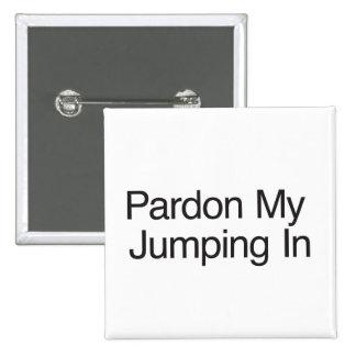 Pardonnez mon In ai sautant Badge