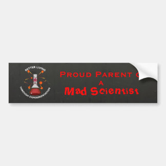 Parent of Mad Scientist Bumper Sticker