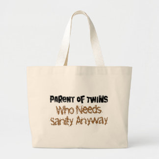 Parent of TWINS Who Needs Sanity Anyhow Large Tote Bag