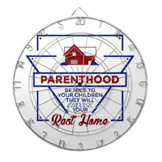 Parenthood Be Nice To Your Children Dartboard