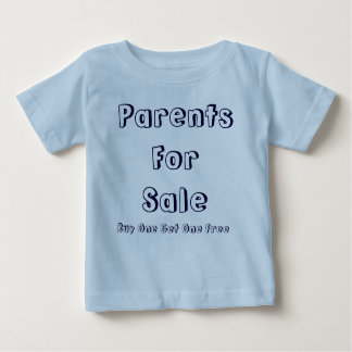 Parents For Sale, Buy One Get One Free Baby T-Shirt