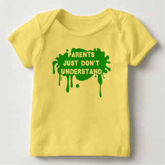 Parents Just Don't Understand Baby T-Shirt