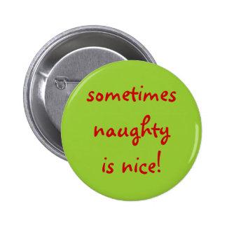 parfois vilain est gentil ! badge avec épingle