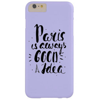 Paris Is Always A Good Idea Barely There iPhone 6 Plus Case