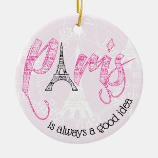 Paris  is always a good idea ceramic ornament