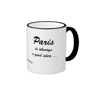 Paris is Always a Good Idea   -   Coffee Mug