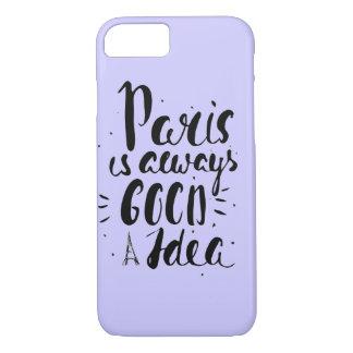 Paris Is Always A Good Idea iPhone 8/7 Case
