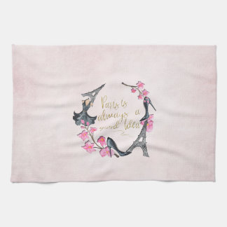 Paris is always a good Idea Kitchen Towel