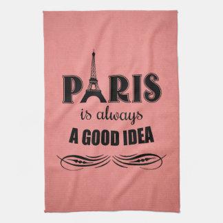 Paris is always a good idea kitchen towel
