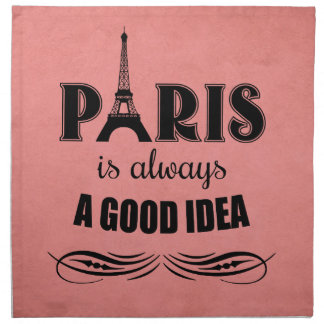 Paris is always a good idea napkin