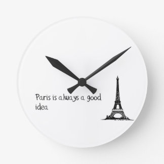 Paris is always a good idea round clock