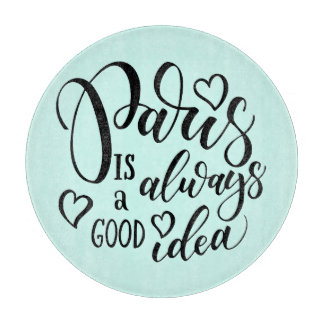 Paris Is Always A Good Idea Script Cutting Board