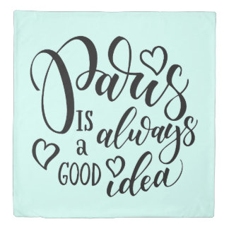 Paris Is Always A Good Idea Script Duvet Cover