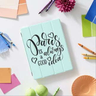 Paris Is Always A Good Idea Script iPad Smart Cover