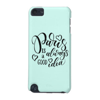 Paris Is Always A Good Idea Script iPod Touch (5th Generation) Case
