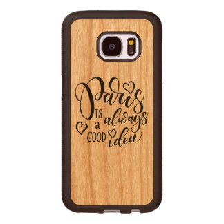 Paris Is Always A Good Idea Script Wood Samsung Galaxy S7 Case
