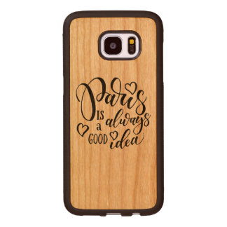 Paris Is Always A Good Idea Script Wood Samsung Galaxy S7 Edge Case