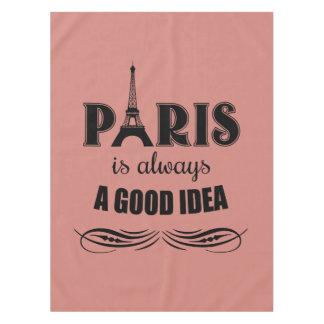 Paris is always a good idea tablecloth