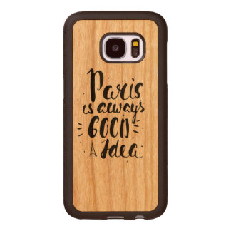Paris Is Always A Good Idea Wood Samsung Galaxy S7 Case