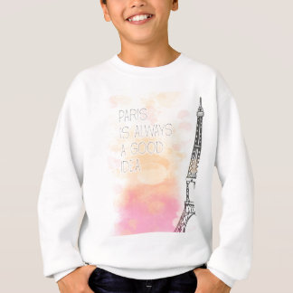 PARIS IS always good idea, watercolor Sweatshirt