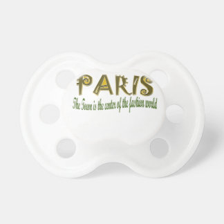Paris The Town is The Center Of the Fashion Baby Pacifiers