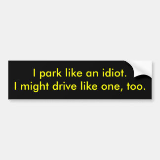 Parking Idiot Bumper Sticker