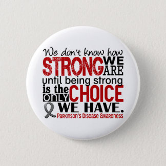 Parkinson's Disease How Strong We Are 2 Inch Round Button