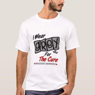 Parkinsons Disease I WEAR GREY For The Cure 8 T-Shirt