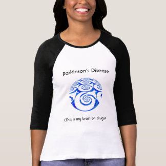 Parkinson's Disease, My Brain On Drugs, T-Shirt