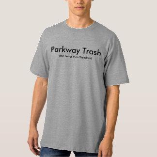 Parkway Trash (still better than Theodore) T-Shirt