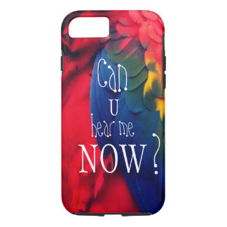 """Parrot Asking """"Can You Hear Me Now?"""" iPhone 8/7 Case"""