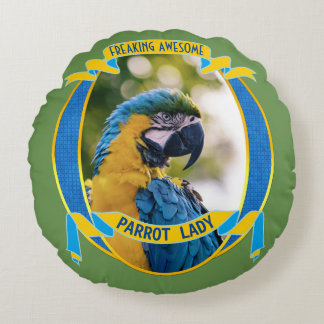 Parrot Lady Freaking Awesome Macaw Bird Wildlife Round Pillow