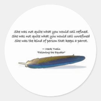 Parrot Quote Classic Round Sticker