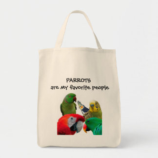 Parrots Are My Favorite People Grocery Bag