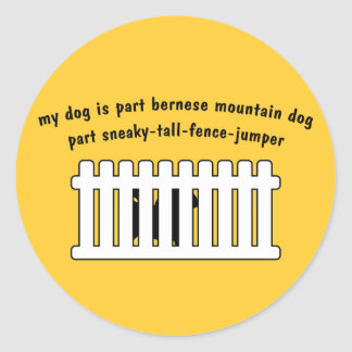 Part Bernese Mountain Dog Part Fence-Jumper Round Sticker