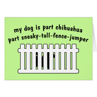 Part Chihuahua Part Fence-Jumper Greeting Card