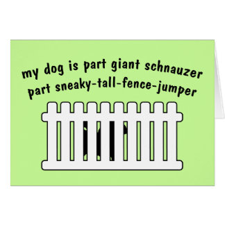 Part Giant Schnauzer Part Fence-Jumper Greeting Card