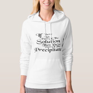 Part of the Solution (chemistry humor) Hoodie