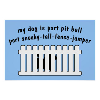 Part Pit Bull Part Fence-Jumper Poster