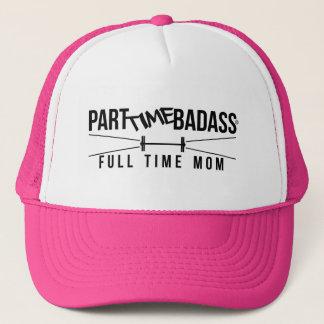 PART TIME BADASS FULL TIME MOM- trucker hat