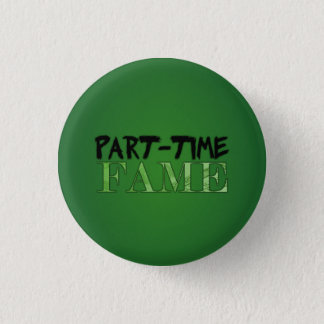 Part-Time Fame Buttons